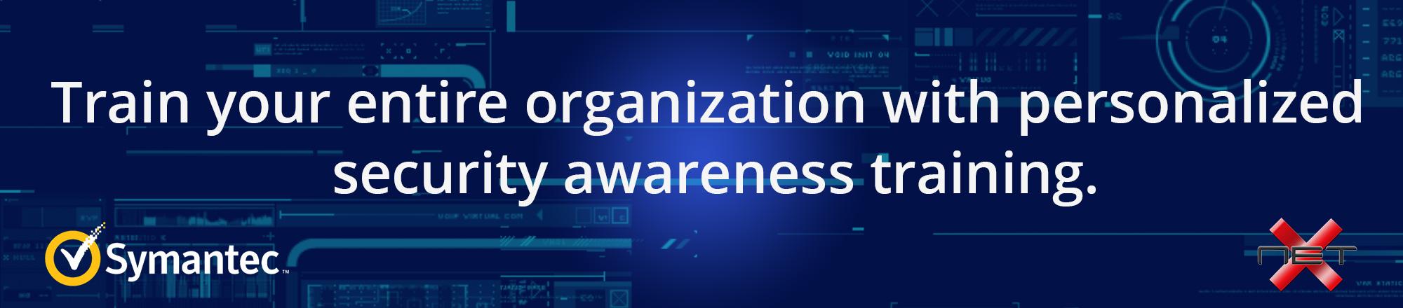 security awareness training--train your entire organization symantec netx banner