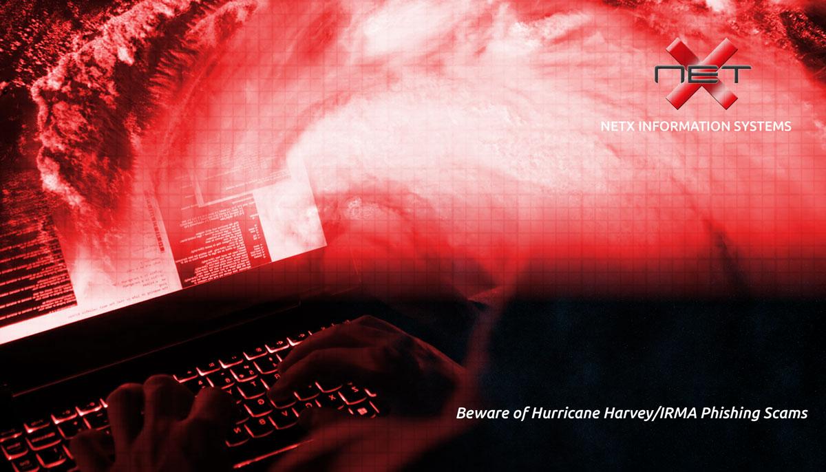 Beware of Hurricane Harvey IRMA Phishing Scams-NetX - Image
