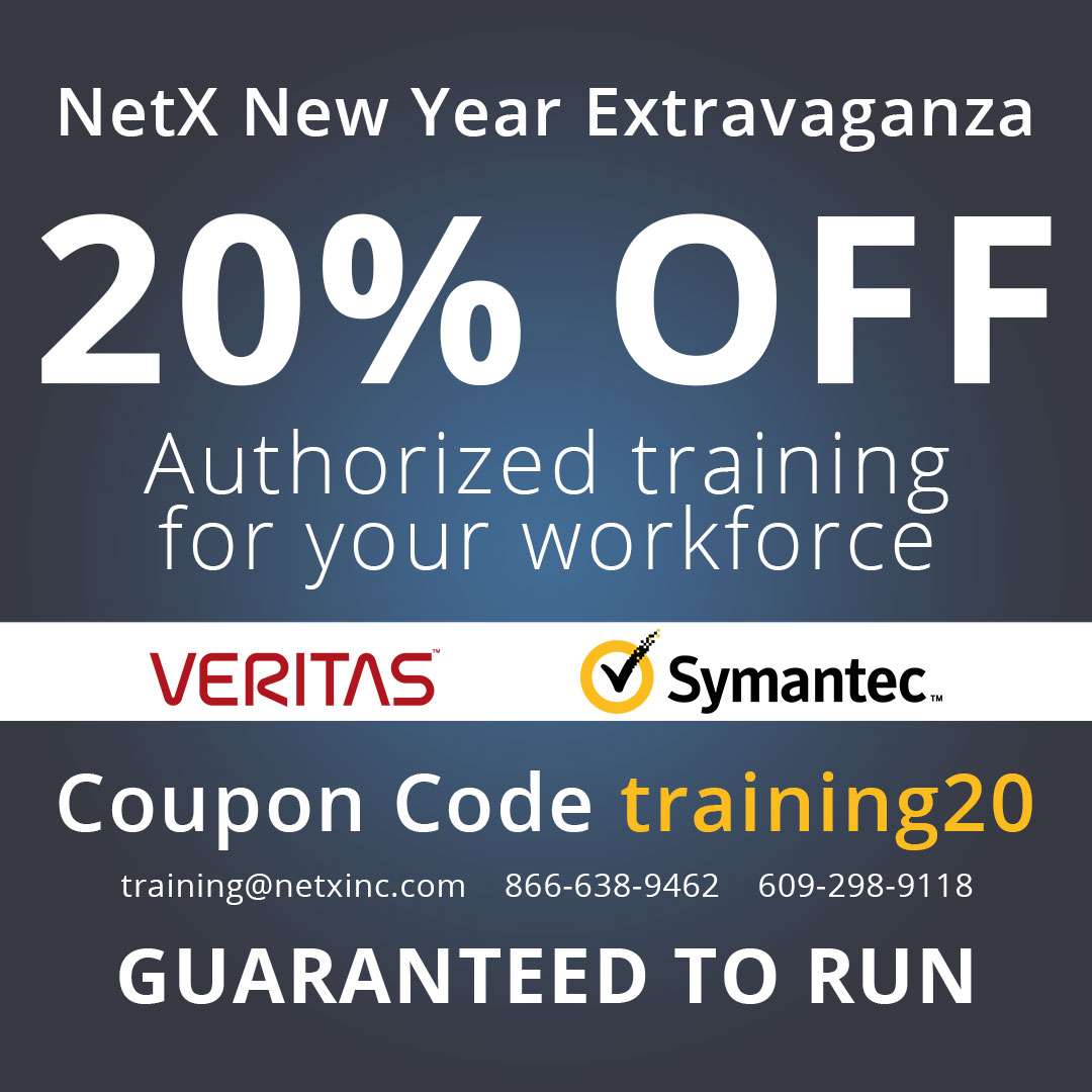 NetX 20% Discount Veritas and Symantec Authorized Training Promotion